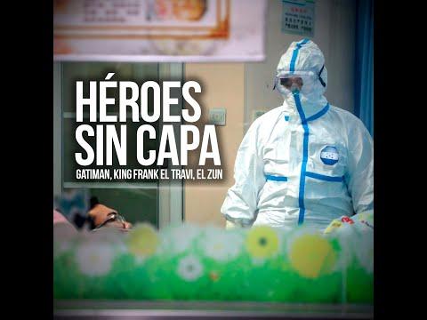 King Frank 'El Travi', Gatiman, El Zun - Heroes Sin Capa (Homenaje a Los Medicos)